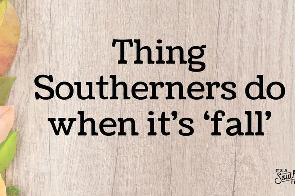 Things Southerners Do When It's Fall